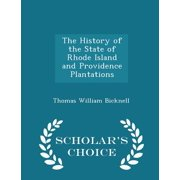 The History of the State of Rhode Island and Providence Plantations - Scholar's Choice Edition Paperback