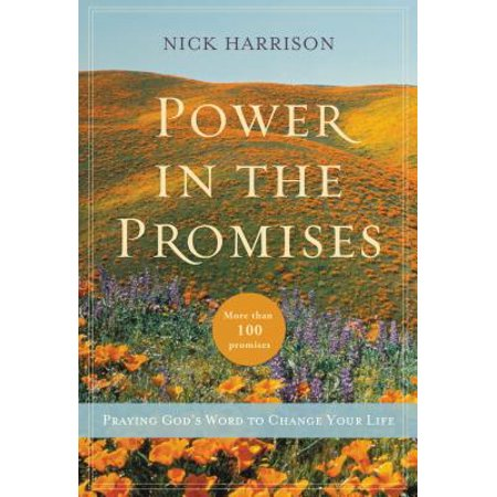 Power in the Promises : Praying God's Word to Change Your Life