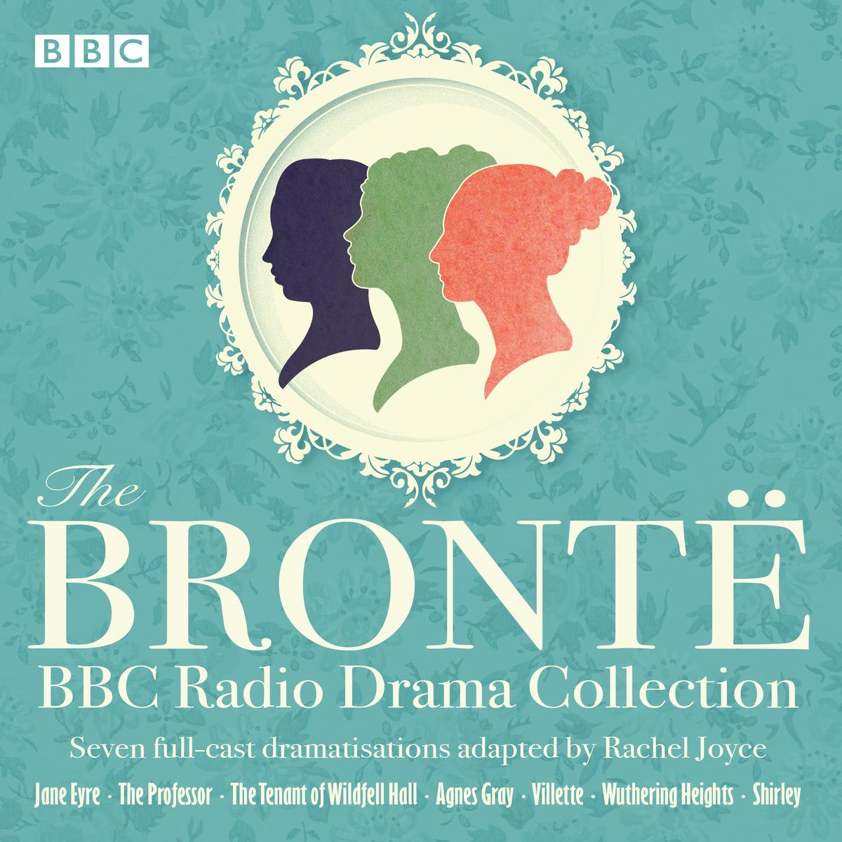 The Bronte BBC Radio Drama Collection - Audiobook