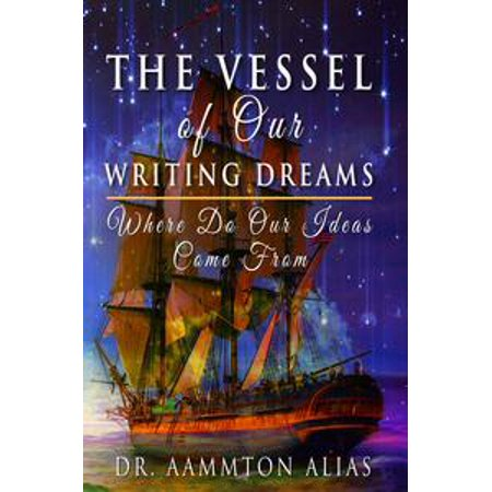 The Vessel of Our Writing Dreams: Where Do Our Ideas Come From - - Halloween Writing Ideas
