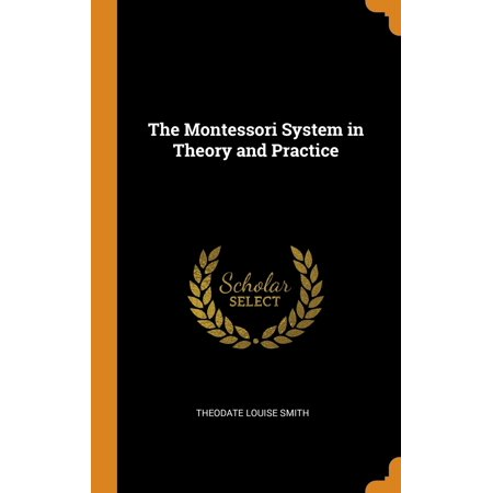 The Montessori System in Theory and Practice