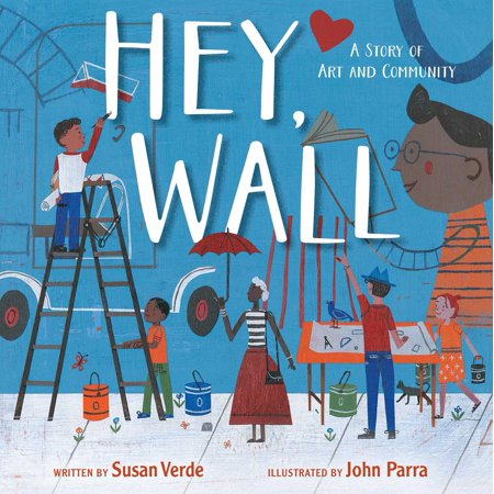 Hey, Wall: A Story of Art and Community (Hardcover) - Community Halloween Stories
