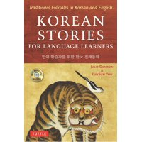 Korean Stories For Language Learners : Traditional Folktales in Korean and English (Free Audio CD Included)