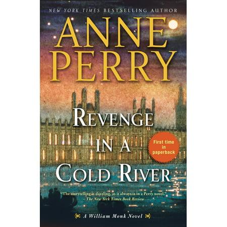 Revenge in a Cold River : A William Monk Novel