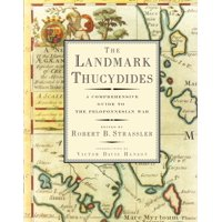The Landmark Thucydides : A Comprehensive Guide to the Peloponnesian War (Hardcover)
