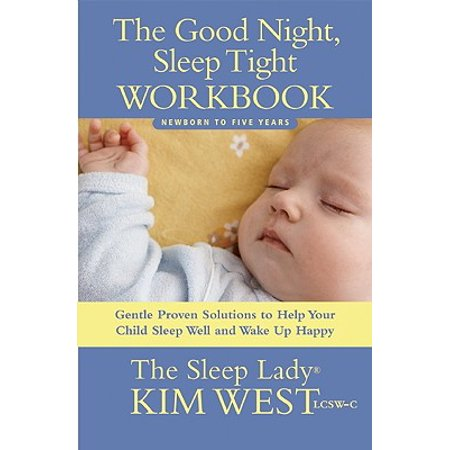 - The Good Night, Sleep Tight Workbook : Gentle Proven Solutions to Help Your Child Sleep Well and Wake Up Happy