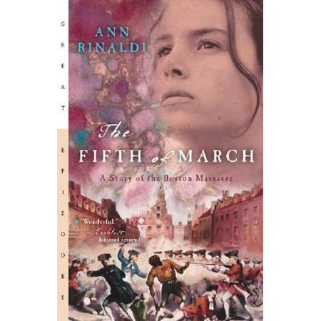 The Fifth of March : A Story of the Boston Massacre - Halloween Stories For 5th Graders