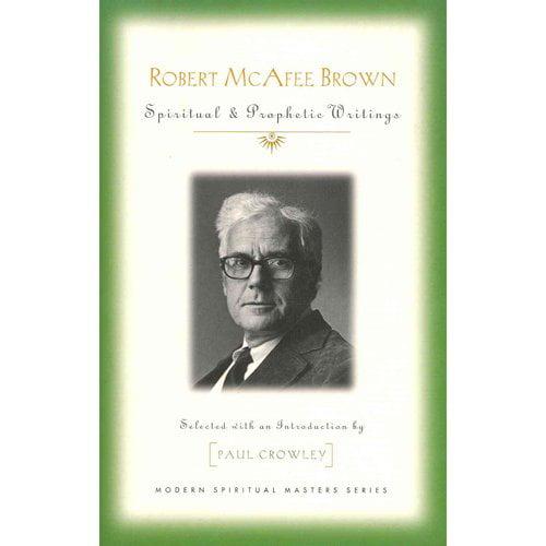 Robert McAfee Brown: Spiritual & Prophetic Writings