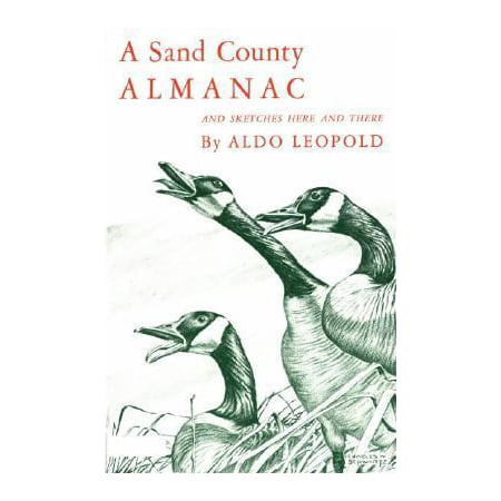 A Sand County Almanac And Sketches Here And There  With Other Essays On Conservation From Round River