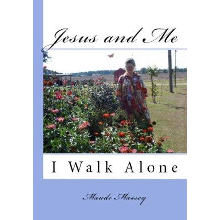 Jesus & Me: I Walk Alone - eBook