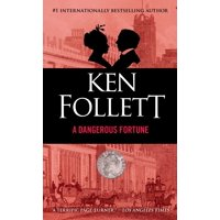 A Dangerous Fortune : A Novel