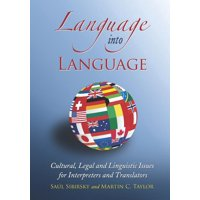 Language Into Language: Cultural, Legal and Linguistic Issues for Interpreters and Translators (Paperback)