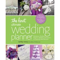 The Knot Ultimate Wedding Planner [Revised Edition]: Worksheets, Checklists, Etiquette, Timelines, and Answers to