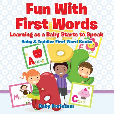 Fun with First Words. Learning as a Baby Starts to Speak. - Baby & Toddler First Word Books for $<!---->