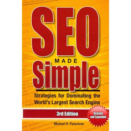 Seo Made Simple  Strategies For Dominating The Worlds Largest Search Engines   Google  Yahoo   And Bing