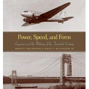 Power, Speed, and Form : Engineers and the Making of the Twentieth Century