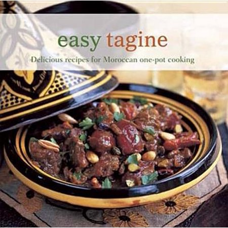 Easy Tagine : Delicious Recipes for Moroccan One-Pot