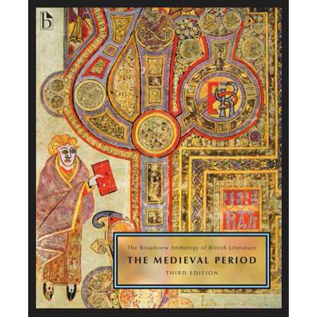 The Broadview Anthology of British Literature Volume 1: The Medieval Period - Third