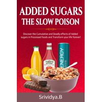 Added Sugars -The Slow Poison - eBook