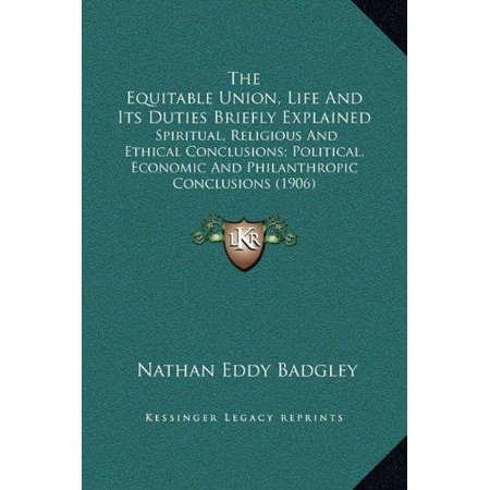 The Equitable Union  Life And Its Duties Briefly Explained