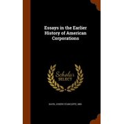 Essays in the Earlier History of American Corporations