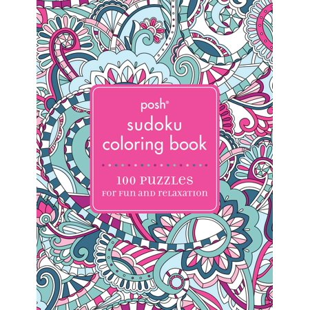Posh Sudoku Adult Coloring Book : 100 Puzzles for Fun & Relaxation](Halloween Printable Puzzles For Adults)