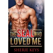 The SEAL Who Loved Me - eBook
