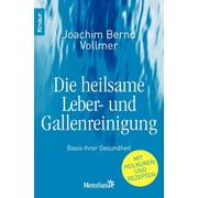 Die heilsame Leber- und Gallenreinigung - eBook