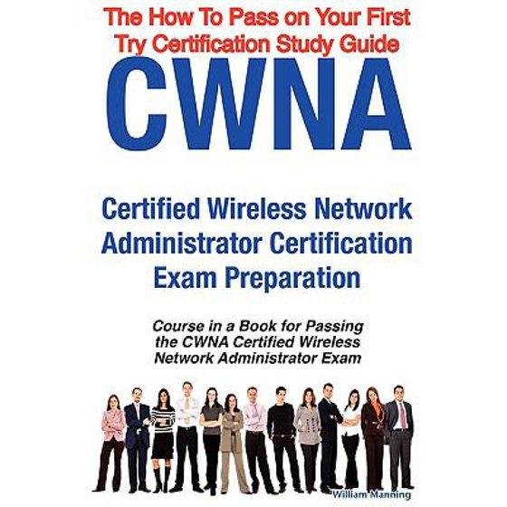 Cwna Certified Wireless Network Administrator Certification Exam