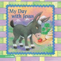 Easter Board Books: My Day with Jesus (Board Book)