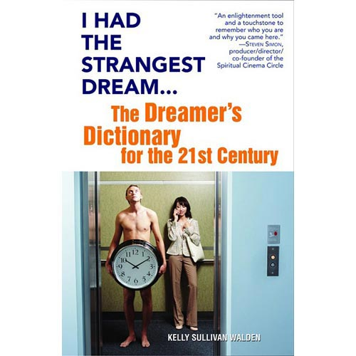 I Had the Strangest Dream...: The Dreamer's Dictionary for the 21st Century