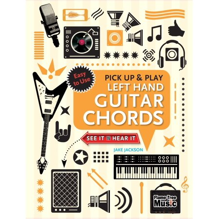 Left Hand Guitar Chords (Pick Up and Play) : Quick Start, Easy Diagrams Left Hand Guitar Chord Book