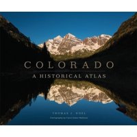 Colorado : A Historical Atlas