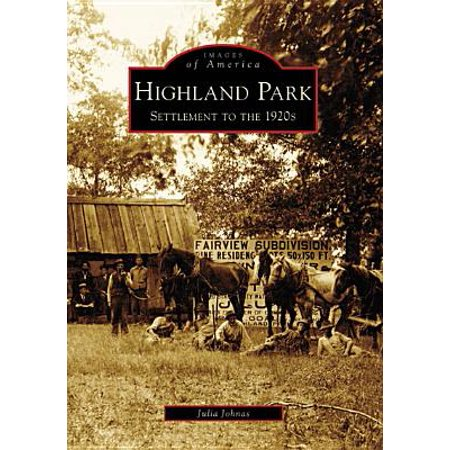 Highland Park : Settlement to the 1920s