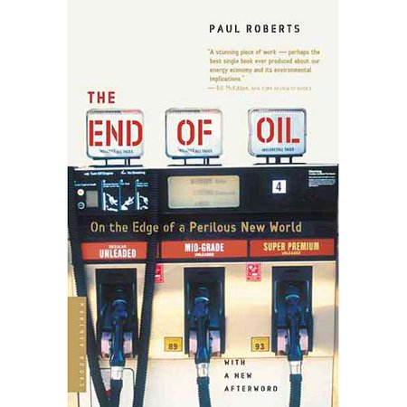 The End Of Oil: On The Edge Of A Perilous New World by
