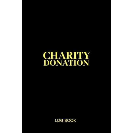 Charity Donation Log Book: Non-Profit Administration & Finance Record Book, Simple Book Keeping, (Amount Of Donation That Goes To Charity)