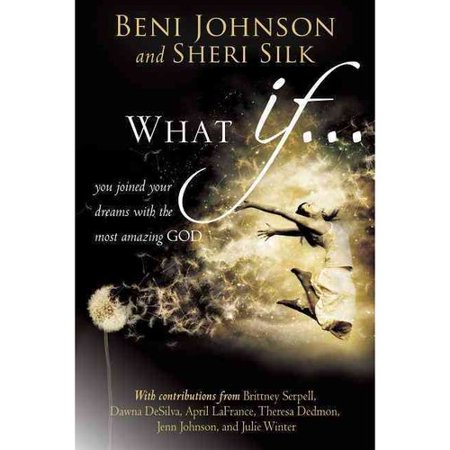 What If...: You Joined Your Dreams with the Most Amazing God by