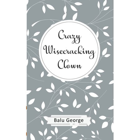 Crazy Clown (Crazy Wisecracking Clown -)