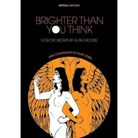 Brighter Than You Think: 10 Short Works With Critical Essays by