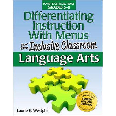 Differentiating Instruction with Menus for the Inclusive Classroom: Language Arts (Grades 6-8) (Menus Language Arts)