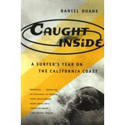 Caught Inside : A Surfer's Year on the California Coast