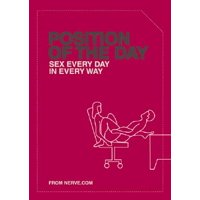 Position of the Day : Sex Every Day in Every Way (Adult Humor Books, Books for Couples, Bachelorette Gifts)