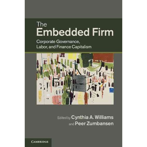The Embedded Firm: Corporate Governance, Labor, and Finance Capitalism