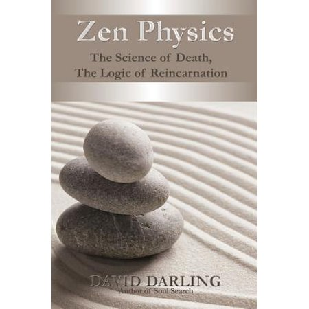 Zen Physics, the Science of Death, the Logic of