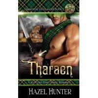 Immortal Highlander: Tharaen (Immortal Highlander Book 2): A Scottish Time Travel Romance (Paperback)