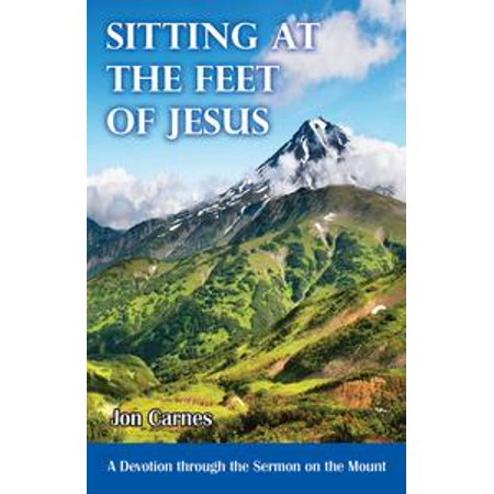 - Sitting at the Feet of Jesus: A Devotion through the Sermon on the Mount - eBook