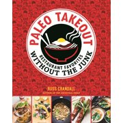 Paleo Takeout : Restaurant Favorites Without the Junk