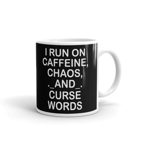 I run On Caffine Chaos & Curse Words Coffee Tea Ceramic Mug Office Work Cup