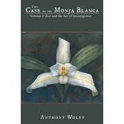 The Case of the Monja Blanca : Volume 2: Zen and the Art of Investigation