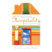 Practicing Hospitality : The Joy of Serving Others (Paperback)